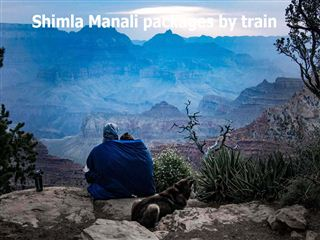 Shimla manali packages by train